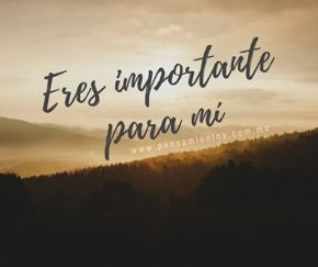 Eres Importante Para Mí